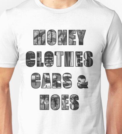 Money Clothes Cars & h*es Unisex T-Shirt