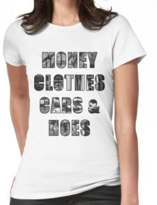Money Clothes Cars & h*es Womens Fitted T-Shirt