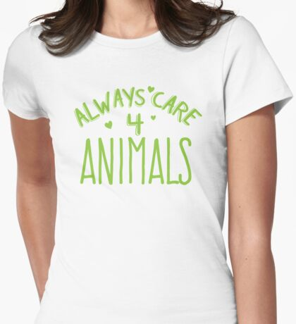ALWAYS CARE 4 FOR ANIMALS Womens Fitted T-Shirt