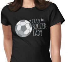 Crazy Soccer Lady Womens Fitted T-Shirt