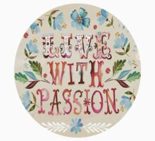 Live With Passion  by Victoria Swigart