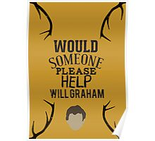 """Would someone please help Will Graham"" Hannibal Poster"