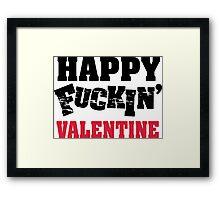 Happy Fuckin' Valentine Framed Print