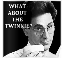 What about the Twinkie? Poster