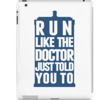 Run like the Doctor just told you to iPad Case/Skin