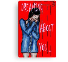 DREAMING ABOUT YOU Canvas Print