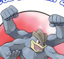 Pokemon - Be a Machamp Sticker