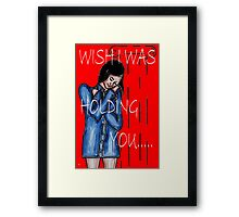 WISH I WAS HOLDING YOU Framed Print
