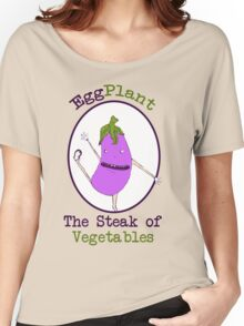 Eggplant, the Steak of Vegetables Women's Relaxed Fit T-Shirt