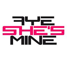 Aye She's Mine Design by Style-O-Mat