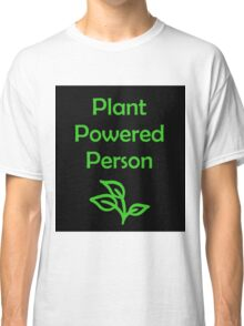 Plant Powered Person Classic T-Shirt