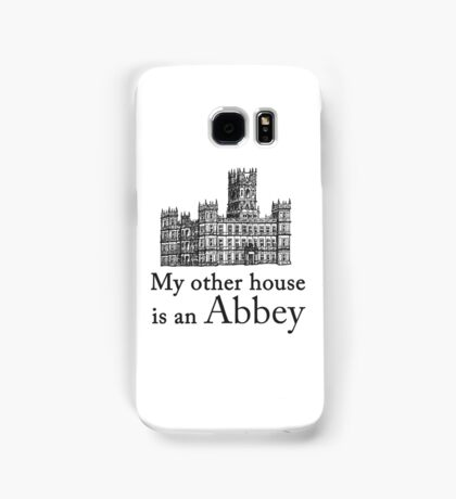 My other house is an Abbey Samsung Galaxy Case/Skin