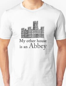 My other house is an Abbey T-Shirt