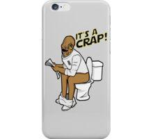 It's a crap! iPhone Case/Skin