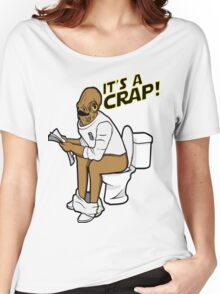 It's a crap! Women's Relaxed Fit T-Shirt