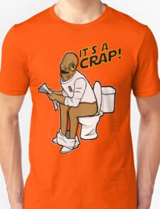 It's a crap! T-Shirt