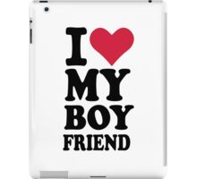 I love my boyfriend iPad Case/Skin