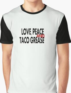 Love, Peace, & Taco Grease Graphic T-Shirt