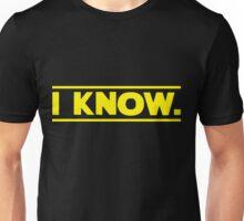 I know. Unisex T-Shirt