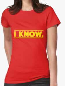 I know. Womens Fitted T-Shirt