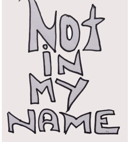NOT IN MY NAME Sticker