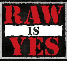 Raw is Yes by RadRecorder