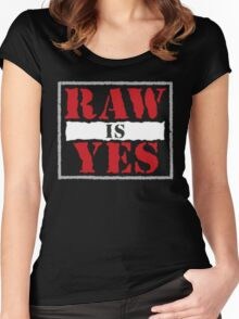 Raw is Yes Women's Fitted Scoop T-Shirt
