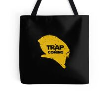 A Trap is Coming Tote Bag