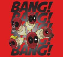 BANG BANG BANG BANG BANG T-Shirt