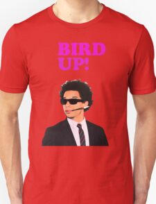 Bird up! T-Shirt