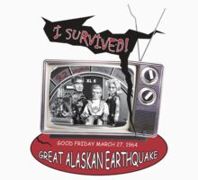 """""""I SURVIVED"""" 1964 GREAT ALASKAN EARTHQUAKE by Ed Rosek"""