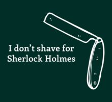 Shave for Sherlock (White Text) by GreenAvenue