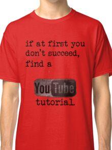 You Tube Tutorial Classic T-Shirt