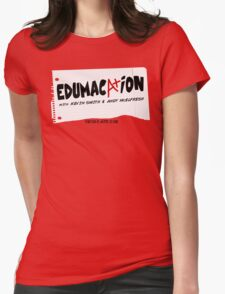Edumacation Womens Fitted T-Shirt