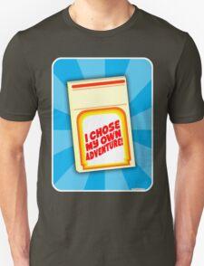 I Chose My Own Adventure! T-Shirt