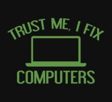 Trust Me, I Fix Computers by BrightDesign
