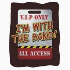 I'm With The Band! by mytshirtfort