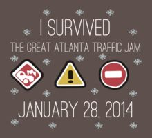 I Survived the Great Atlanta Traffic Jam- White Words by Maggie Smith