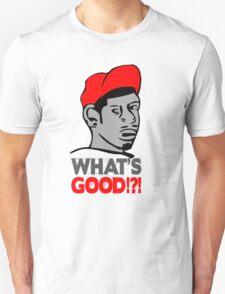 Whats good t-shirt Unisex T-Shirt
