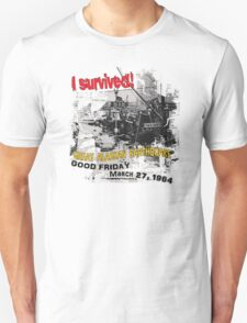 I SURVIVED GREAT ALASKAN EARTHQUAKE ~ 4TH AVE. T-Shirt