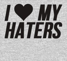 I Love My Haters (Heart) by mralan