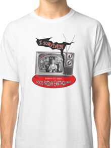 I SURVIVED!  GOOD FRIDAY EARTHQUAKE + XL5 Classic T-Shirt