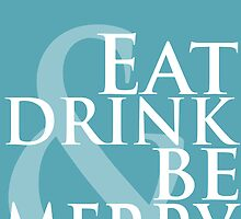 Eat Drink and Be Merry Dave Matthews Typography Poster by geekchicprints