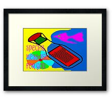 SPECIAL MESSAGE FOR YOU Framed Print