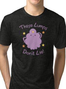 These Lumps Don't Lie Tri-blend T-Shirt
