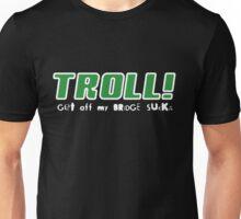 Troll!  Get Off My Bridge Sucka Unisex T-Shirt