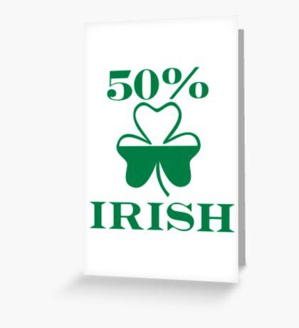 50% Irish shamrock Greeting Card