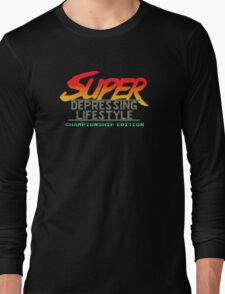 Super Depressing Lifestyle Long Sleeve T-Shirt