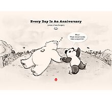 Every Day Is An Anniversary Photographic Print