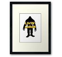 Livin' Large Bigfoot  Framed Print